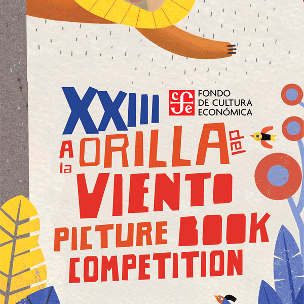 XXIII A La Orilla Del Viento Picture Book Competition